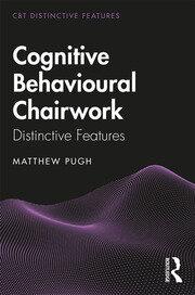 Cognitive Behavioural Chairwork: Distinctive Features