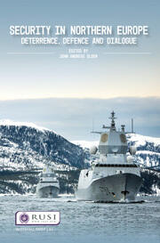 Security in Northern Europe: Deterrence, Defence and Dialogue