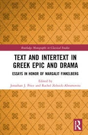 Text and Intertext in Greek Epic and Drama: Essays in Honor of Margalit Finkelberg