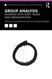 Group Analysis: Working with Staff, Teams and Organizations