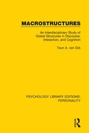 Macrostructures: An Interdisciplinary Study of Global Structures in Discourse, Interaction, and Cognition