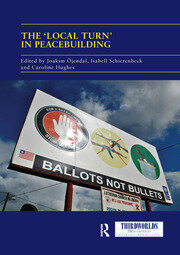 The 'Local Turn' in Peacebuilding: The Liberal Peace Challenged
