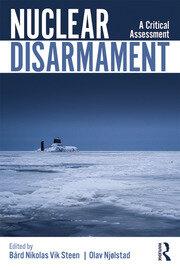 Nuclear Disarmament: A Critical Assessment
