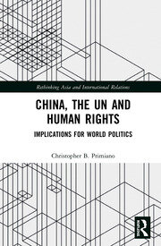 China, the UN and Human Rights: Implications for World Politics