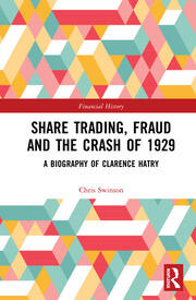 Share Trading, Fraud and the Crash of 1929: A Biography of Clarence Hatry