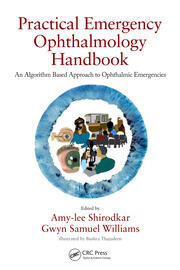 Practical Emergency Ophthalmology Handbook: An Algorithm Based Approach to Ophthalmic Emergencies