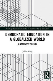Democratic Education in a Globalized World: A Normative Theory