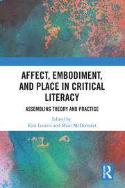 Affect, Embodiment, and Place in Critical Literacy: Assembling Theory and Practice