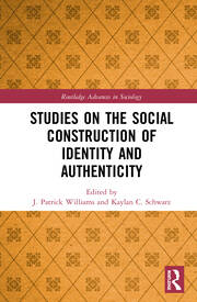 Studies on the Social Construction of Identity and Authenticity