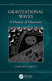 Gravitational Waves: A History of Discovery