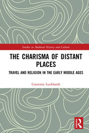 The Charisma of Distant Places: Travel and Religion in the Early Middle Ages