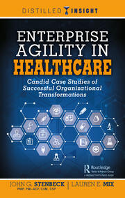Enterprise Agility in Healthcare: Candid Case Studies of Successful Organizational Transformations