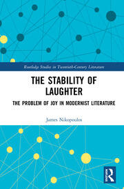 The Stability of Laughter: The Problem of Joy in Modernist Literature