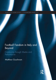 Football Fandom in Italy and Beyond: Community through Media and Performance