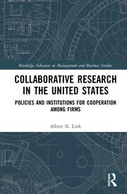 Collaborative Research in the United States: Policies and Institutions for Cooperation among Firms