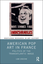 American Pop Art in France: Politics of the Transatlantic Image