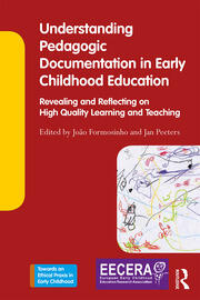 Understanding Pedagogic Documentation in Early Childhood Education: Revealing and Reflecting on High Quality Learning and Teaching
