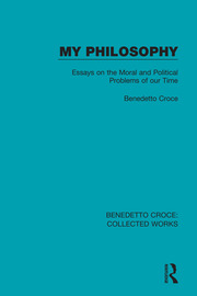My Philosophy: Essays on the Moral and Political Problems of our Time