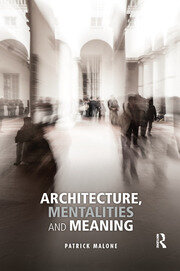 Architecture, Mentalities and Meaning