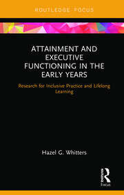 Attainment and Executive Functioning in the Early Years - 1st Edition book cover
