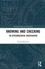 Knowing and Checking: An Epistemological Investigation