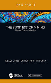 The Business of Mining: Mineral Project Valuation