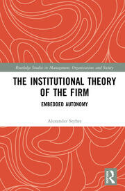 The Institutional Theory of the Firm: Embedded Autonomy