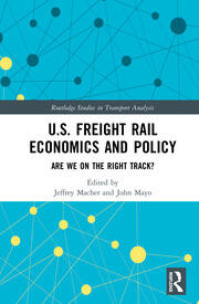U.S. Freight Rail Economics and Policy: Are We on the Right Track?