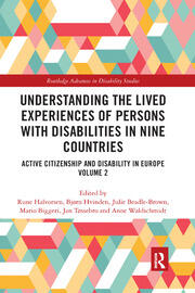 Understanding the Lived Experiences of Persons with Disabilities in Nine Countries: Active Citizenship and Disability in Europe Volume 2