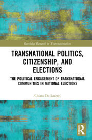 Transnational Politics, Citizenship and Elections: The Political Engagement of Transnational Communities in National Elections