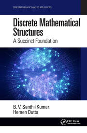 Discrete Mathematical Structures: A Succinct Foundation