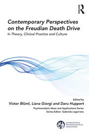 Contemporary Perspectives on the Freudian Death Drive: In Theory, Clinical Practice and Culture
