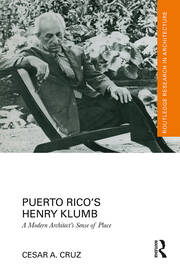 Puerto Rico's Henry Klumb: A Modern Architect's Sense of Place