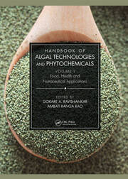 Handbook of Algal Technologies and Phytochemicals: Volume I Food, Health and Nutraceutical Applications