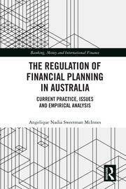 The Regulation of Financial Planning in Australia: Current Practice, Issues and Empirical Analysis