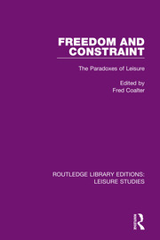 Freedom and Constraint: The Paradoxes of Leisure