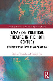 Japanese Political Theatre in the 18th Century: Bunraku Puppet Plays in Social Context
