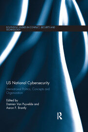 US National Cybersecurity: International Politics, Concepts and Organization