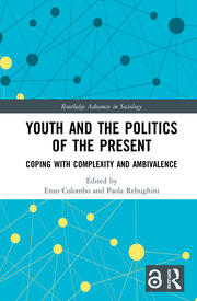Youth and the Politics of the Present (Open Access): Coping with Complexity and Ambivalence