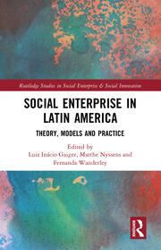Social Enterprise in Latin America: Theory, Models and Practice
