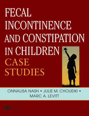 Fecal Incontinence and Constipation in Children: Case Studies