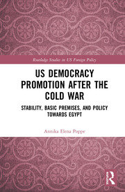 US Democracy Promotion after the Cold War: Stability, Basic Premises, and Policy towards Egypt