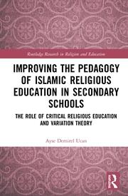 Improving the Pedagogy of Islamic Religious Education in Secondary Schools: The Role of Critical Religious Education and Variation Theory