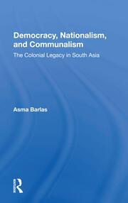 Colonial Muslim Politics: Democracy, Nationalism, and Communalism