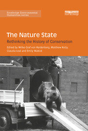 The Nature State: Rethinking the History of Conservation