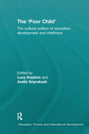 The 'Poor Child': The cultural politics of education, development and childhood