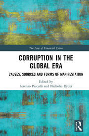 Corruption in the Global Era: Causes, Sources and Forms of Manifestation
