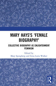 Mary Hays's 'Female Biography': Collective Biography as Enlightenment Feminism