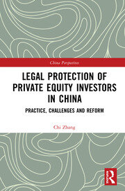 Legal Protection of Private Equity Investors in China: Practice, Challenges and Reform
