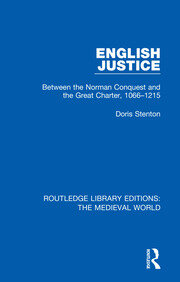 English Justice: Between the Norman Conquest and the Great Charter, 1066-1215